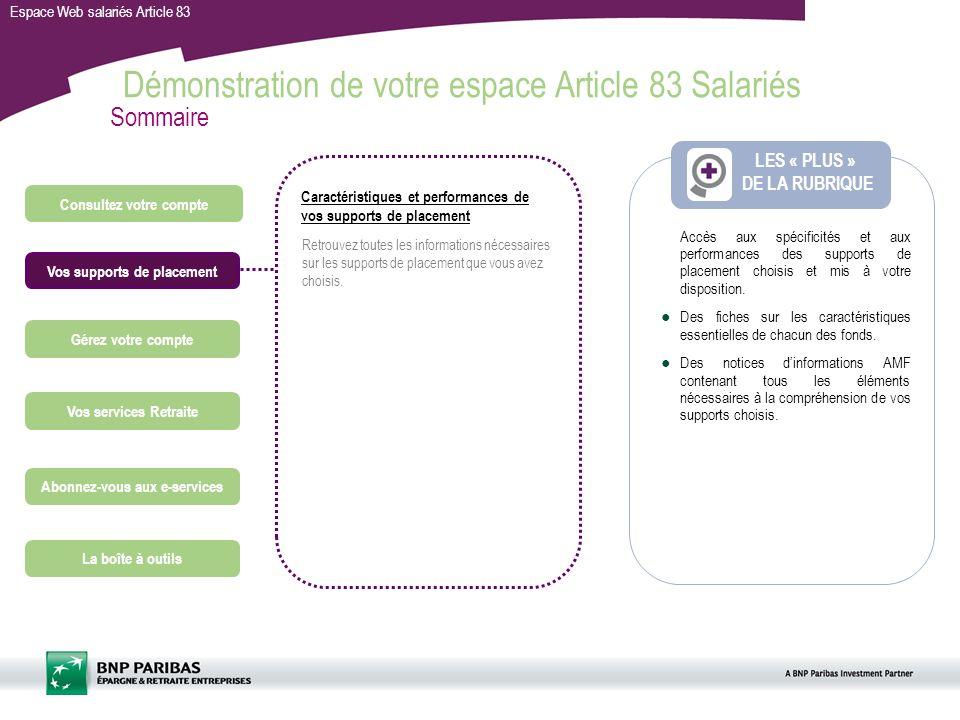 Espace Web salariés Article 83 Consultez votre compte Gérez votre compte Vos services Retraite Abonnez-vous aux e-services LES « PLUS » DE LA RUBRIQUE