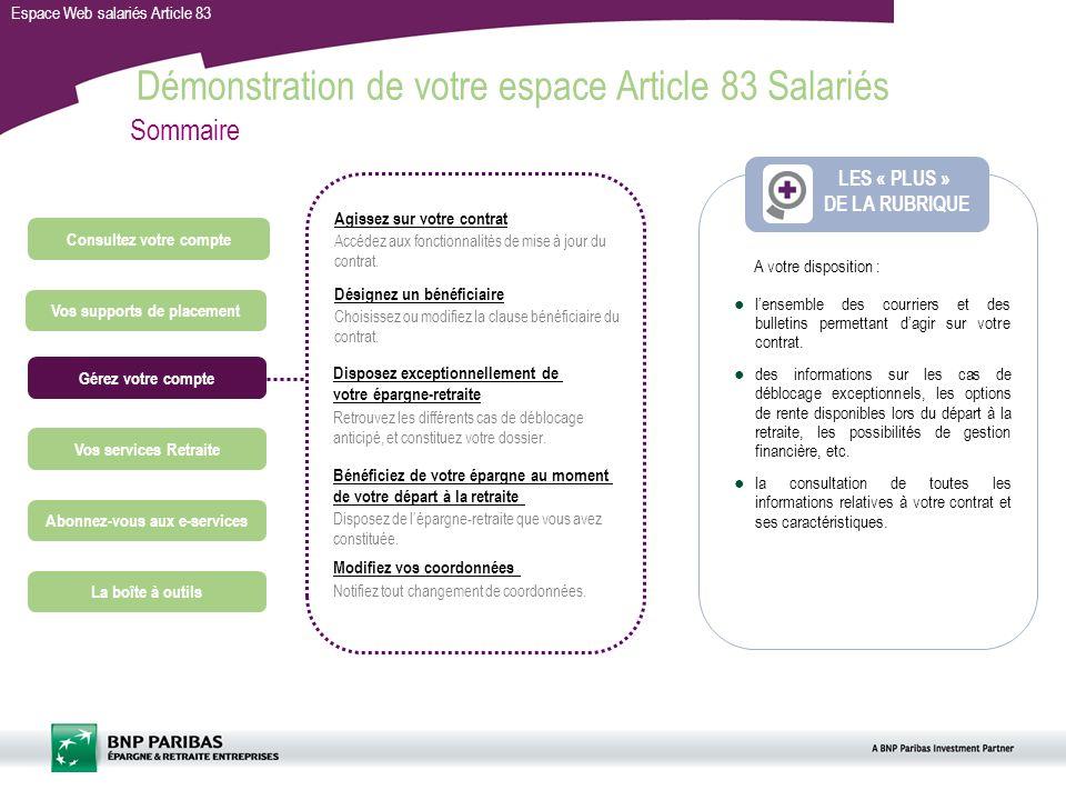 Espace Web salariés Article 83 lensemble des courriers et des bulletins permettant dagir sur votre contrat. des informations sur les cas de déblocage