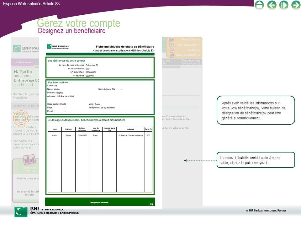 Espace Web salariés Article 83 Gérez votre compte Désignez un bénéficiaire Après avoir validé les informations sur votre(vos) bénéficiaire(s), votre b