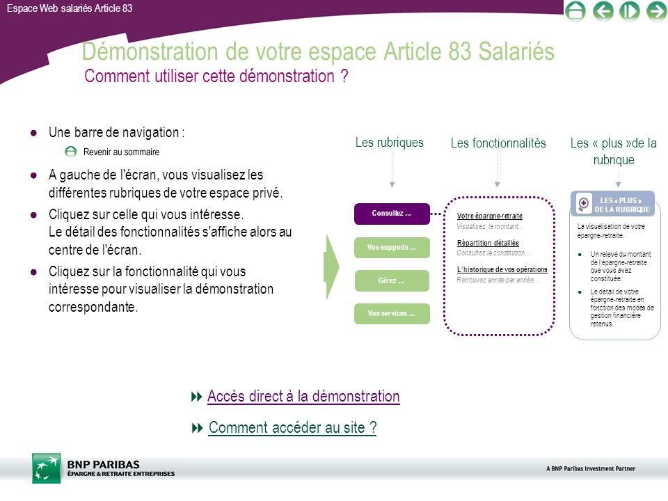 Espace Web salariés Article 83 Démonstration de votre espace Article 83 Salariés Une barre de navigation : A gauche de l'écran, vous visualisez les di