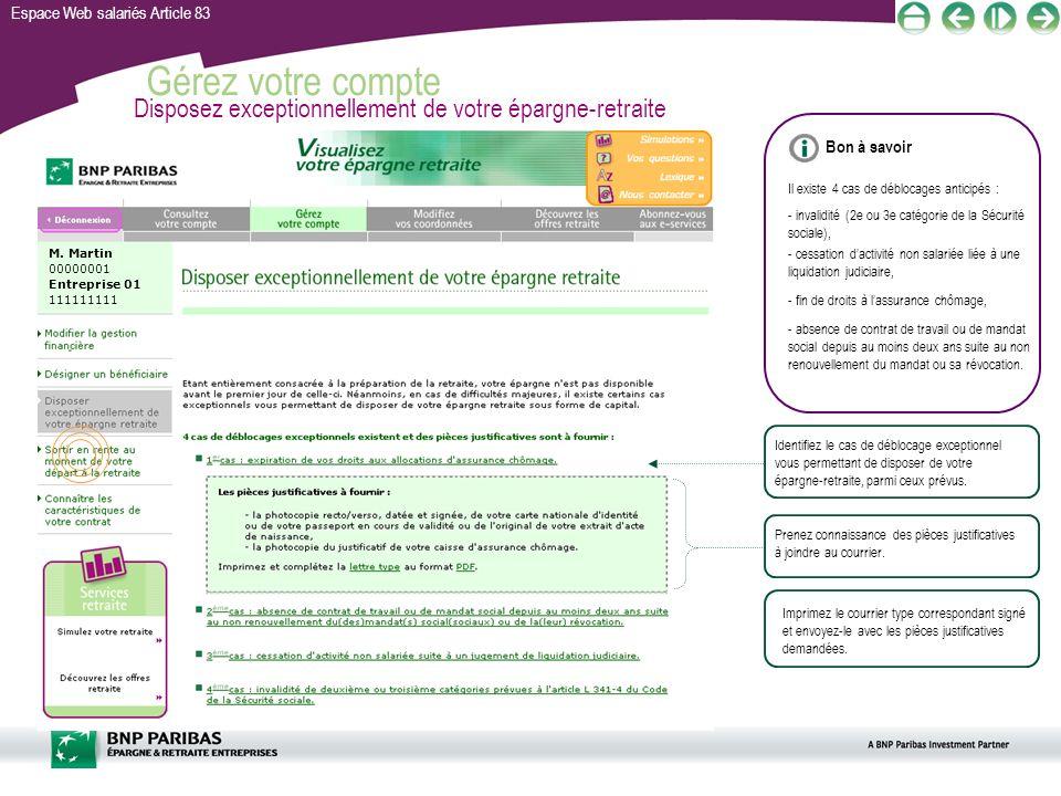 Espace Web salariés Article 83 Gérez votre compte Disposez exceptionnellement de votre épargne-retraite M. Martin 00000001 Entreprise 01 111111111 Ide