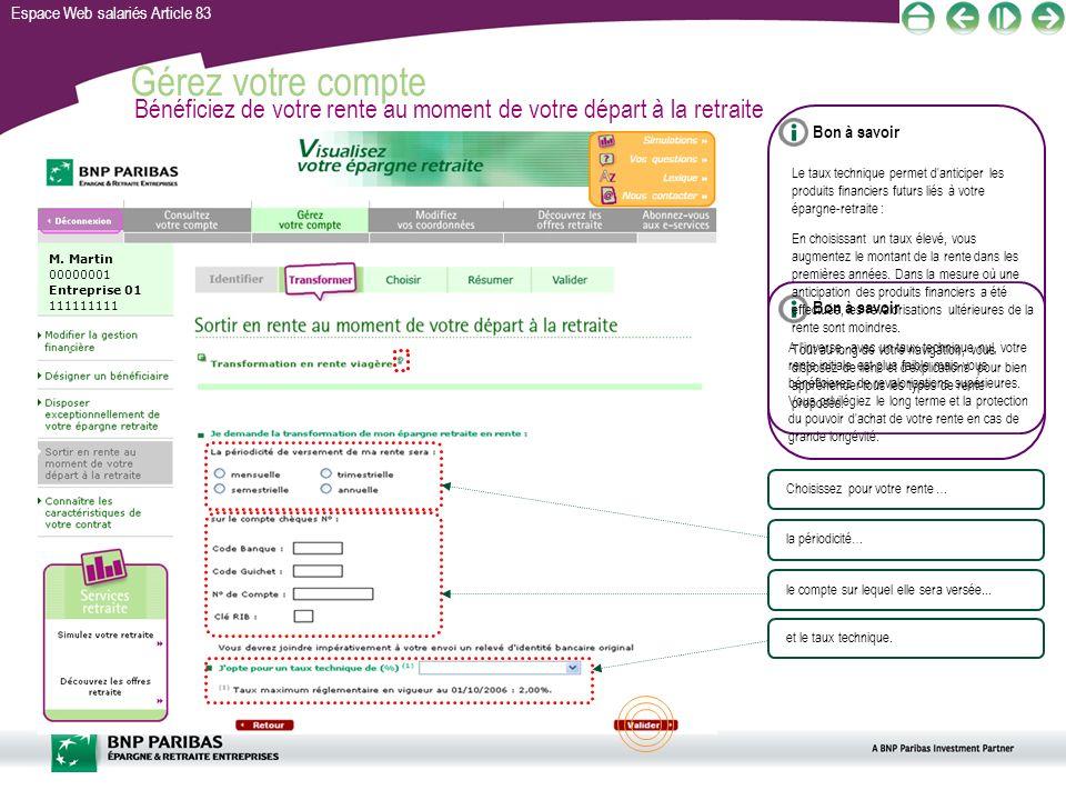 Espace Web salariés Article 83 Gérez votre compte Bénéficiez de votre rente au moment de votre départ à la retraite Choisissez pour votre rente …la pé