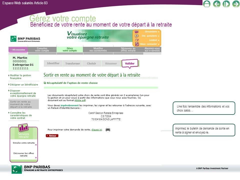 Espace Web salariés Article 83 Gérez votre compte Bénéficiez de votre rente au moment de votre départ à la retraite Une fois lensemble des information
