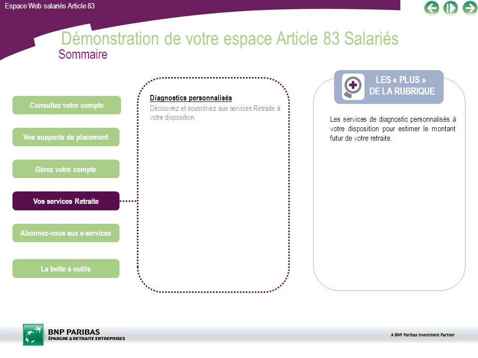 Espace Web salariés Article 83 Démonstration de votre espace Article 83 Salariés LES « PLUS » DE LA RUBRIQUE Sommaire Diagnostics personnalisés Découv