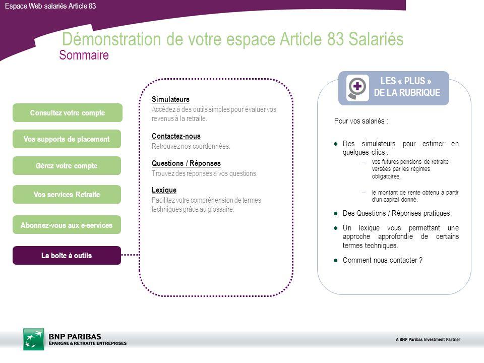 Espace Web salariés Article 83 Des simulateurs pour estimer en quelques clics : – vos futures pensions de retraite versées par les régimes obligatoire
