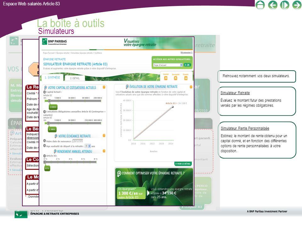 Espace Web salariés Article 83 M. Martin, Entreprise 01 Bienvenue dans votre espace de simulation en ligne. La boîte à outils Simulateurs Simulateur R