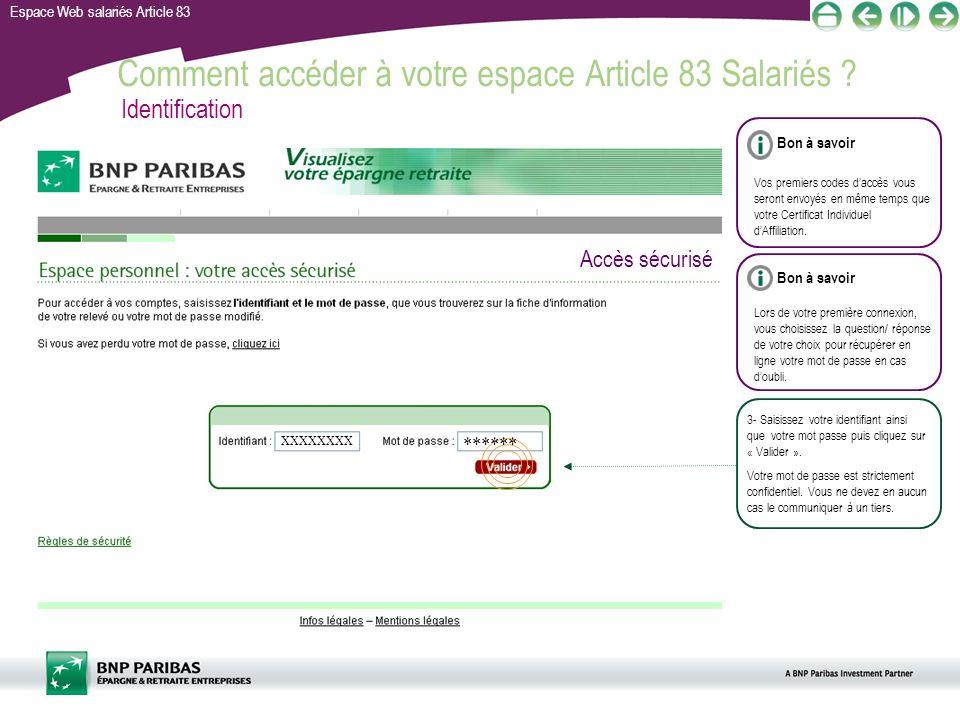 Espace Web salariés Article 83 Comment accéder à votre espace Article 83 Salariés ? 3- Saisissez votre identifiant ainsi que votre mot passe puis cliq