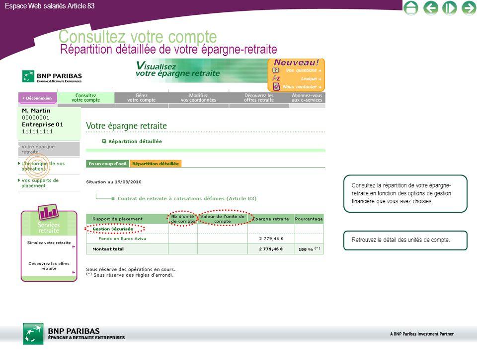 Espace Web salariés Article 83 Consultez votre compte Répartition détaillée de votre épargne-retraite Consultez la répartition de votre épargne- retra