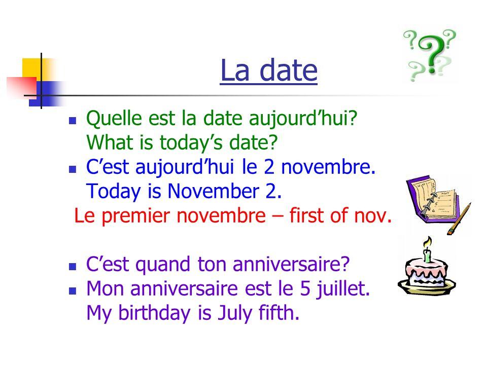 La date Quelle est la date aujourdhui.What is todays date.