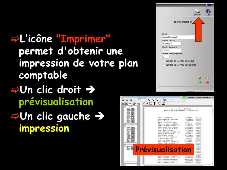 Licône Imprimer permet d obtenir une impression de votre plan comptable Un clic droit prévisualisation Un clic gauche impression Prévisualisation