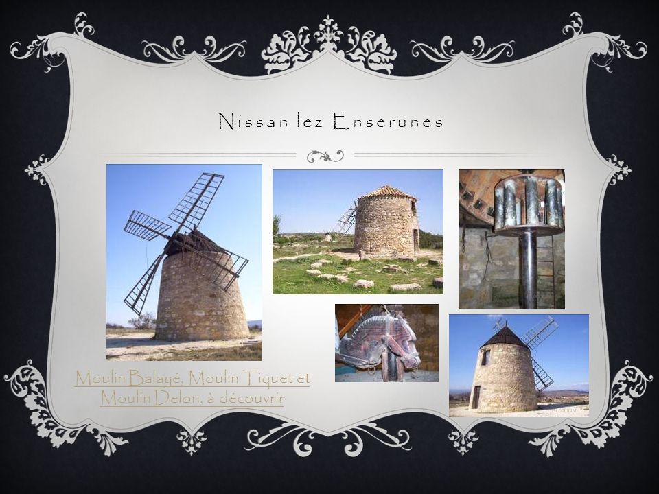 Nissan lez Enserunes Moulin Balayé, Moulin Tiquet et Moulin Delon, à découvrir