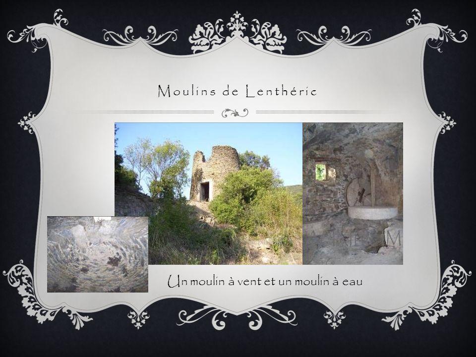 Moulins de Lenthéric Un moulin à vent et un moulin à eau