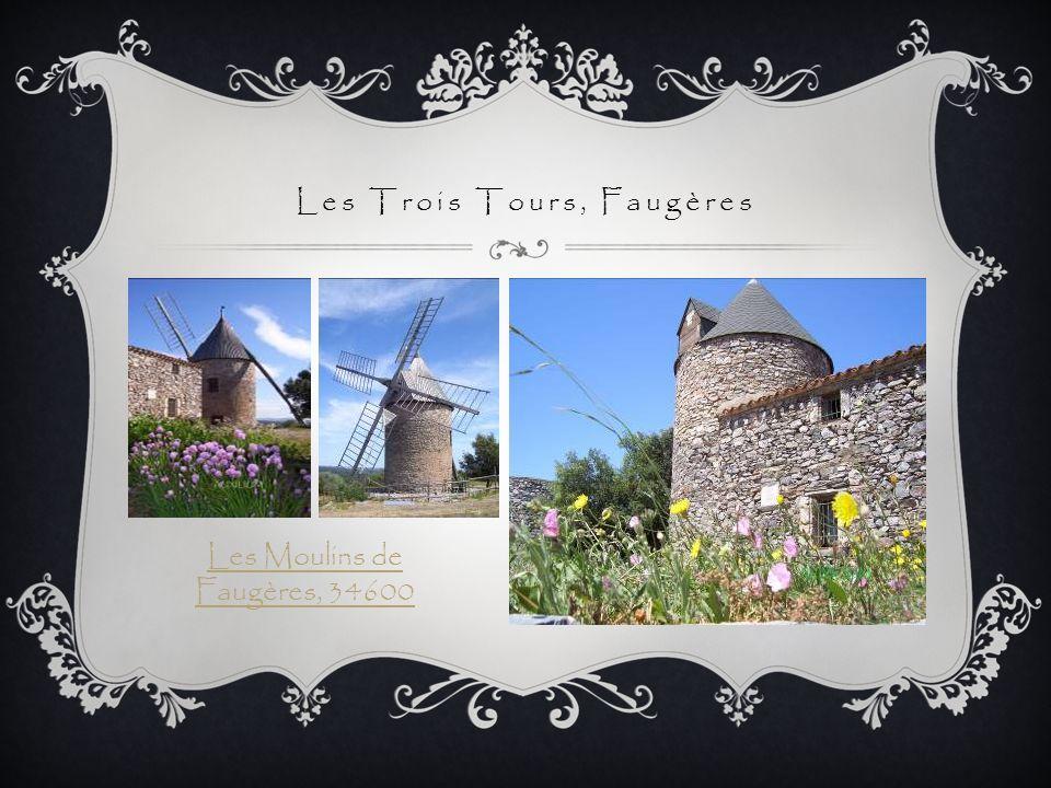 Les Trois Tours, Faugères Les Moulins de Faugères, 34600