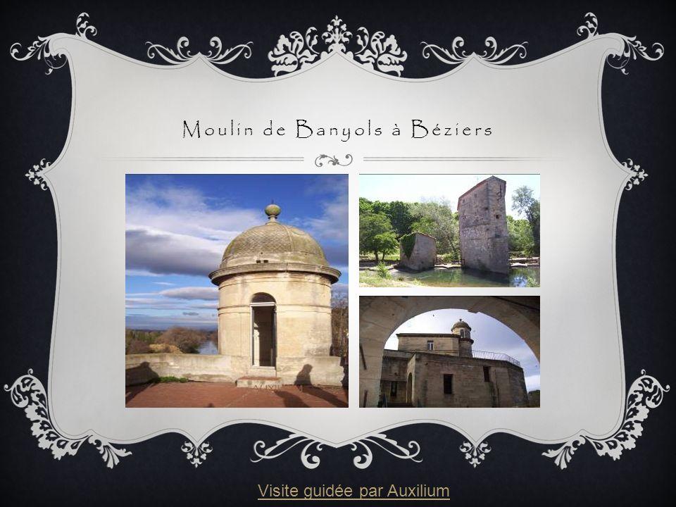Moulin de Banyols à Béziers Visite guidée par Auxilium