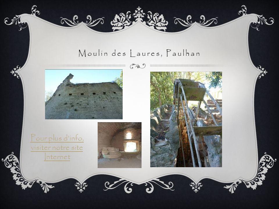 Moulin des Laures, Paulhan Pour plus dinfo, visiter notre site Internet