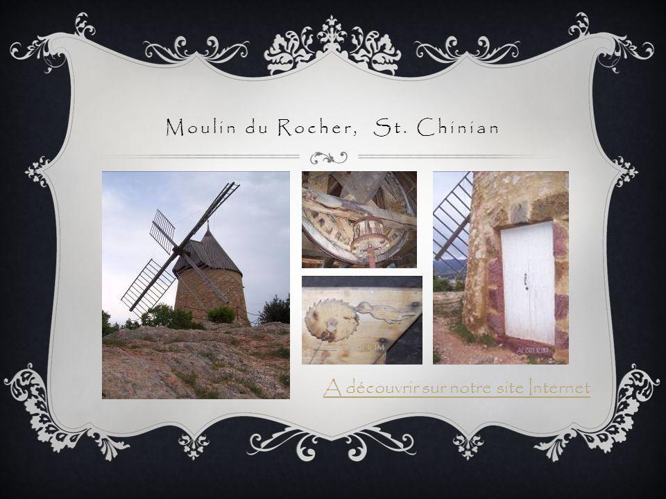 Moulin du Rocher, St. Chinian A découvrir sur notre site Internet