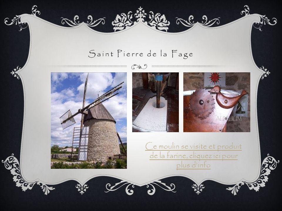 Saint Pierre de la Fage Ce moulin se visite et produit de la farine, cliquez ici pour plus dinfo