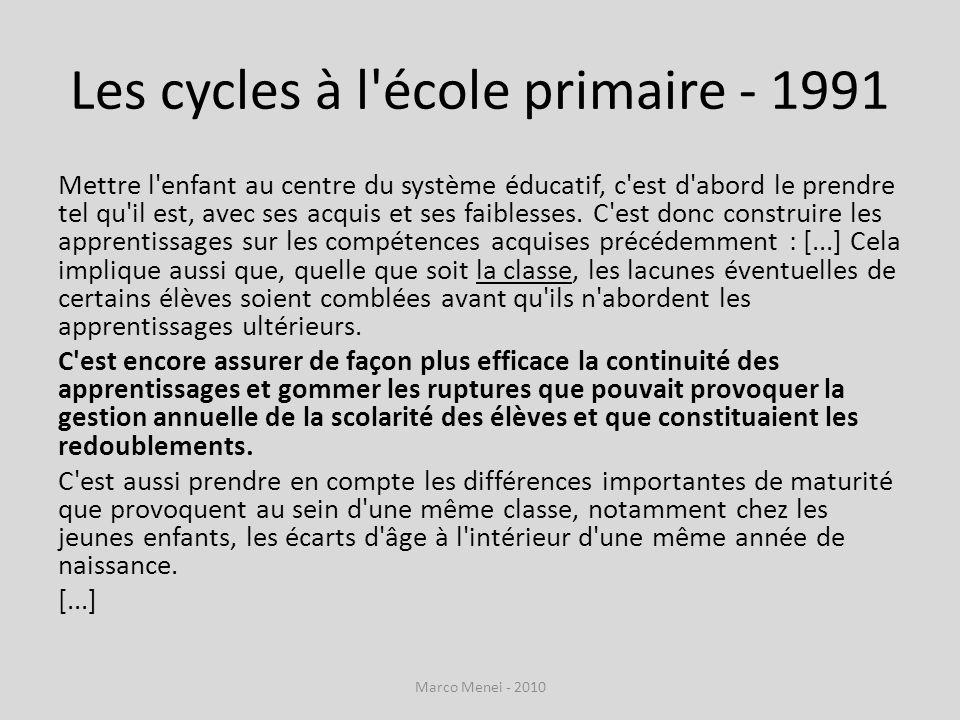 Les cycles à l'école primaire - 1991 Mettre l'enfant au centre du système éducatif, c'est d'abord le prendre tel qu'il est, avec ses acquis et ses fai