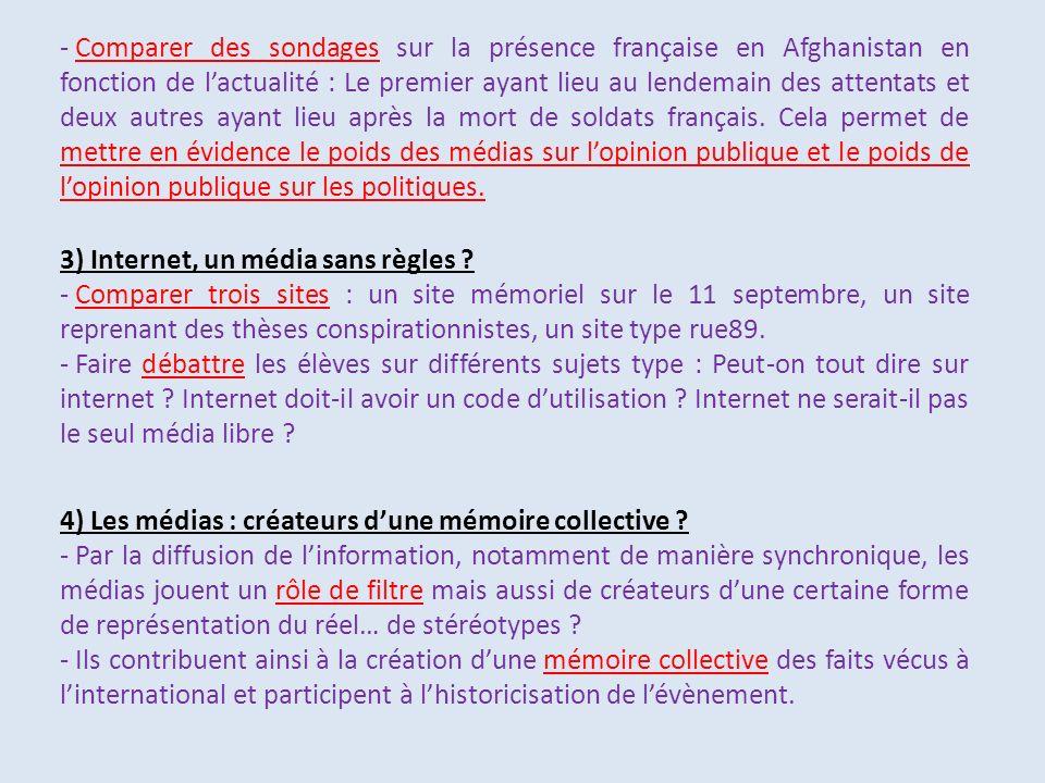 4) Les médias : créateurs dune mémoire collective ? - Par la diffusion de linformation, notamment de manière synchronique, les médias jouent un rôle d