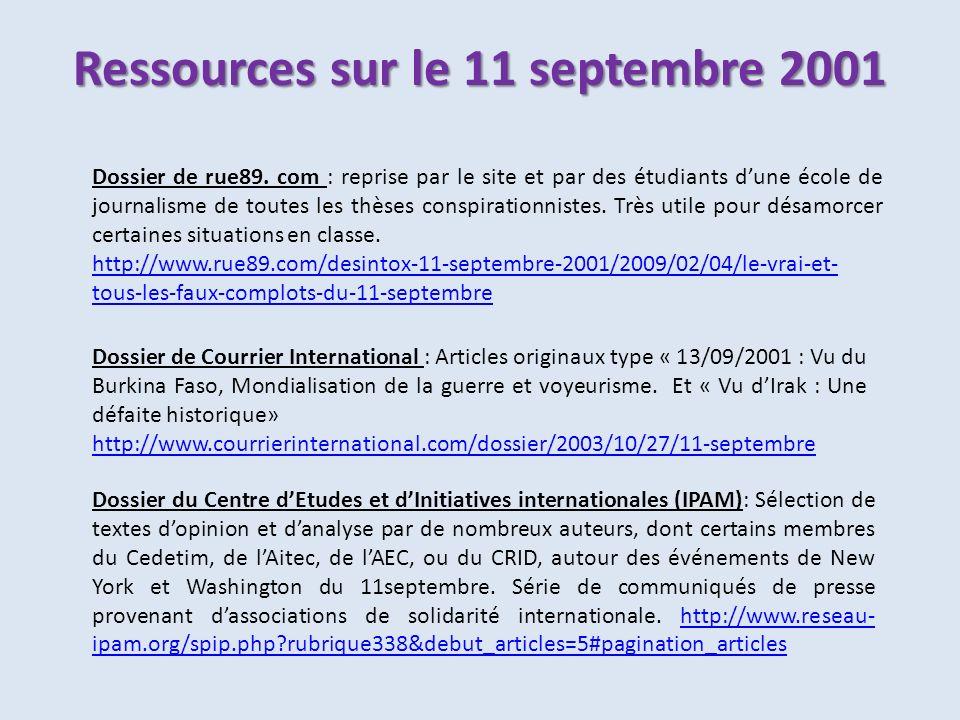 Ressources sur le 11 septembre 2001 Dossier de rue89. com : reprise par le site et par des étudiants dune école de journalisme de toutes les thèses co