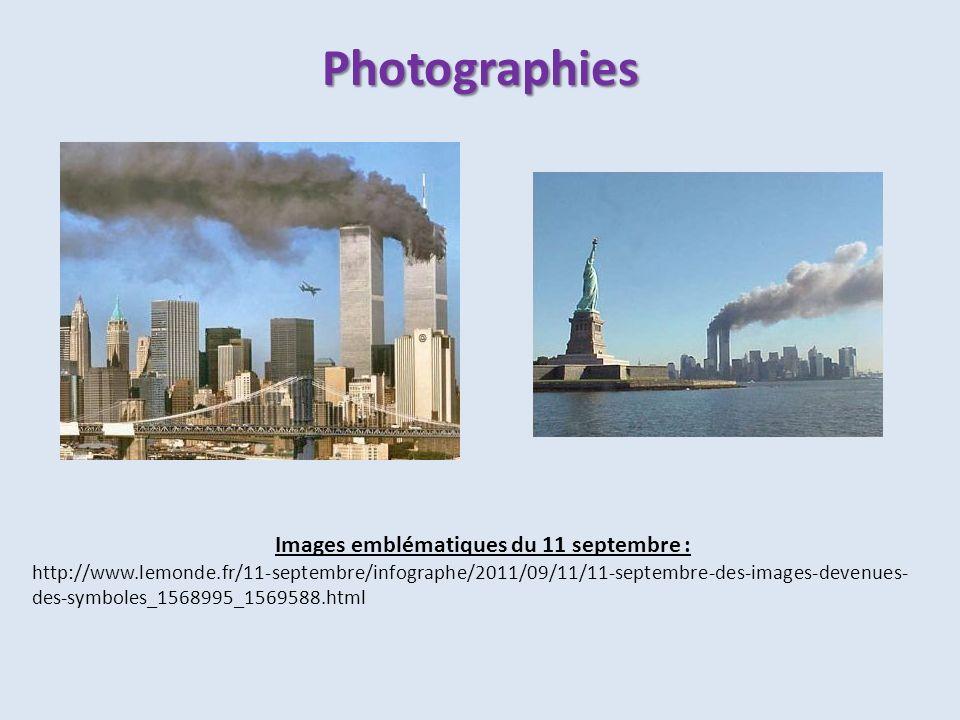 Images emblématiques du 11 septembre : http://www.lemonde.fr/11-septembre/infographe/2011/09/11/11-septembre-des-images-devenues- des-symboles_1568995