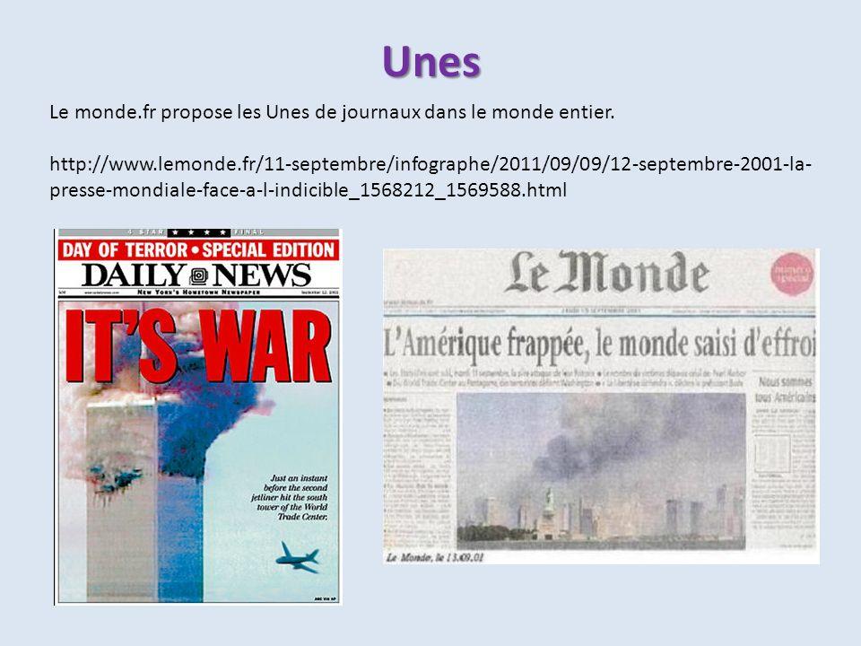 Unes Le monde.fr propose les Unes de journaux dans le monde entier. http://www.lemonde.fr/11-septembre/infographe/2011/09/09/12-septembre-2001-la- pre