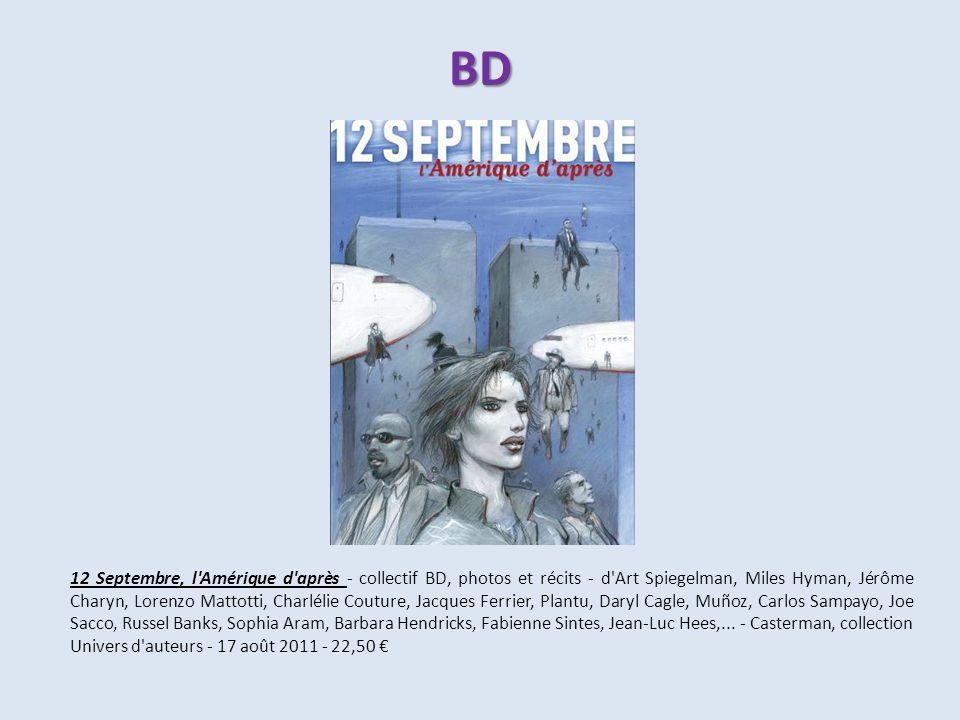 BD 12 Septembre, l'Amérique d'après - collectif BD, photos et récits - d'Art Spiegelman, Miles Hyman, Jérôme Charyn, Lorenzo Mattotti, Charlélie Coutu