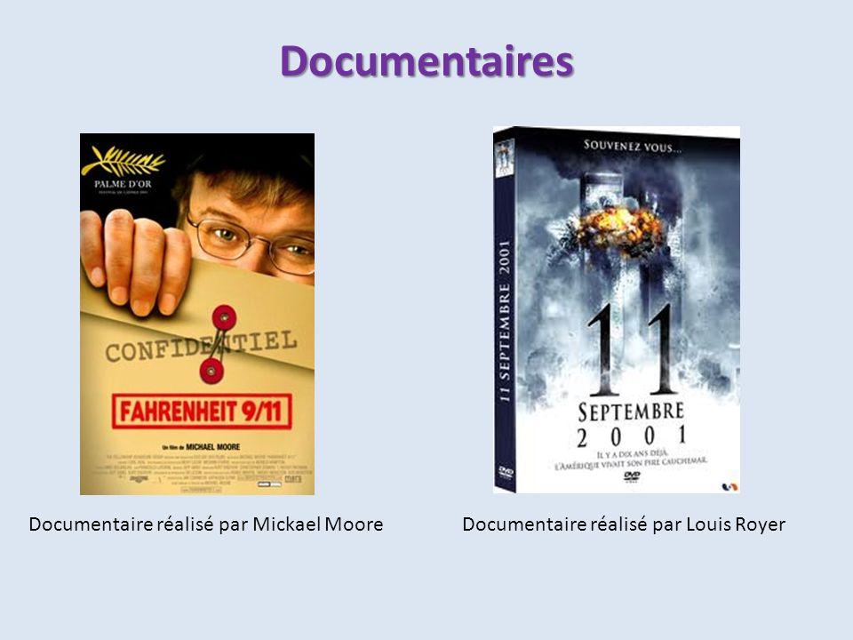Documentaire réalisé par Louis RoyerDocumentaire réalisé par Mickael Moore Documentaires