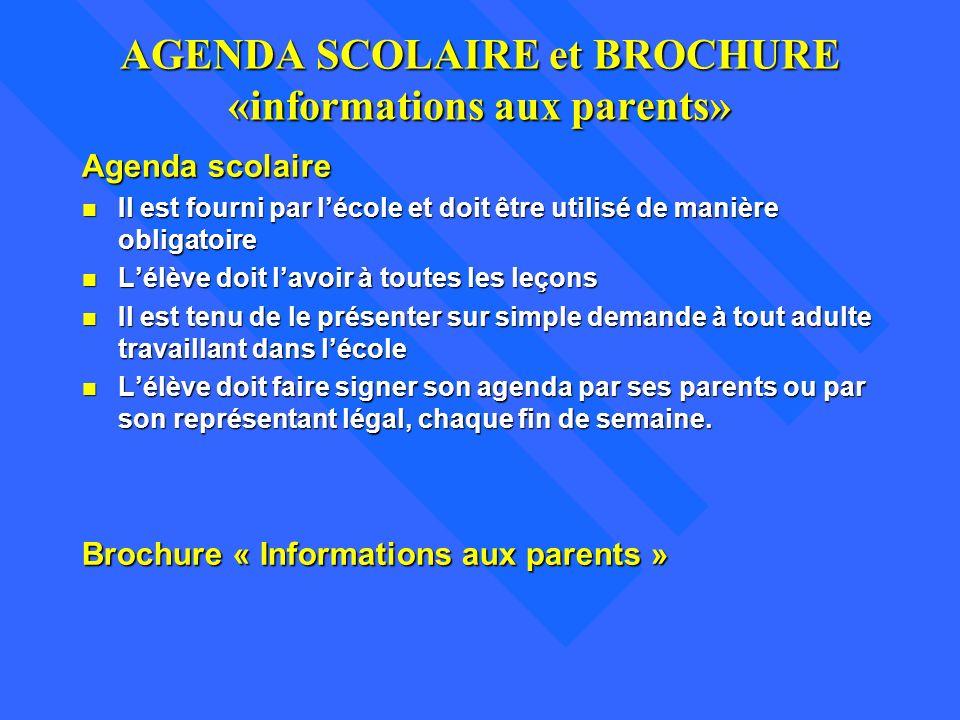 AGENDA SCOLAIRE et BROCHURE «informations aux parents» Agenda scolaire n Il est fourni par lécole et doit être utilisé de manière obligatoire n Lélève
