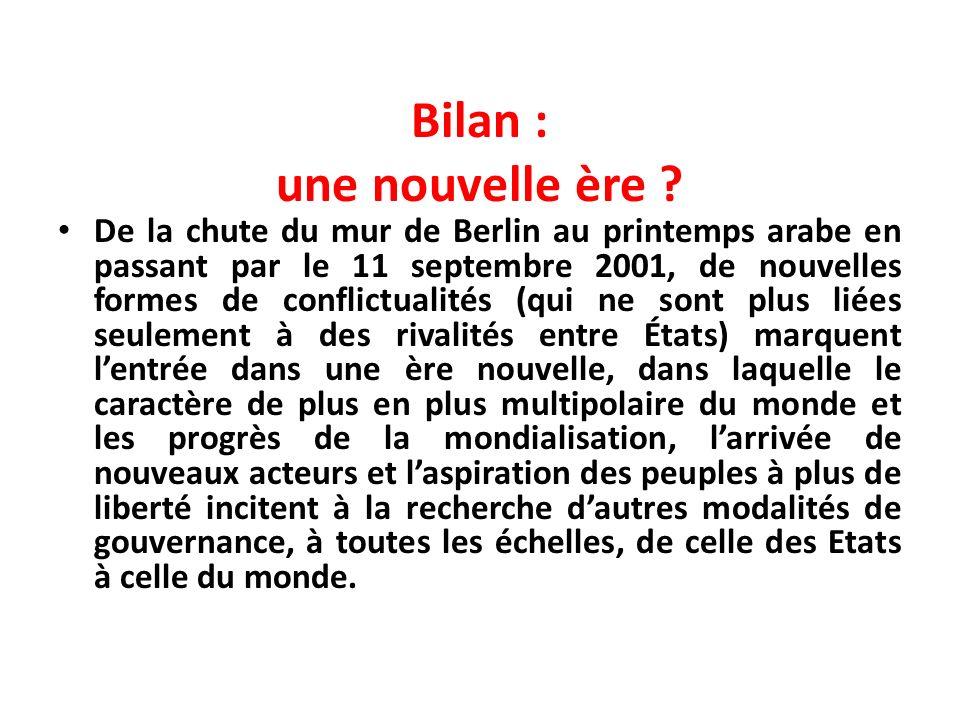 Bilan : une nouvelle ère ? De la chute du mur de Berlin au printemps arabe en passant par le 11 septembre 2001, de nouvelles formes de conflictualités