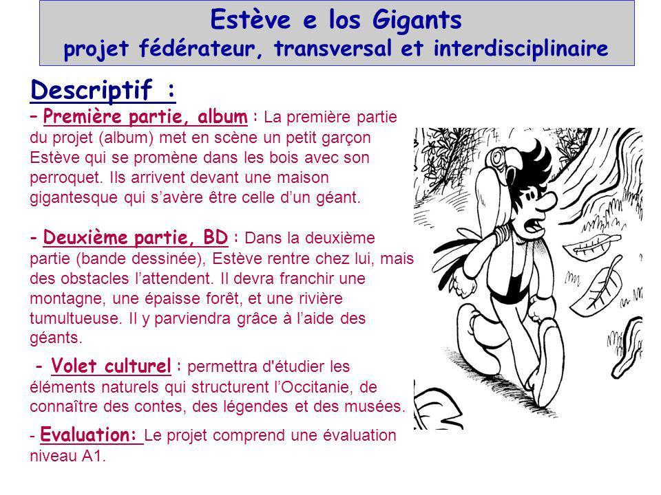 Estève e los Gigants projet fédérateur, transversal et interdisciplinaire Descriptif : – Première partie, album : La première partie du projet (album)