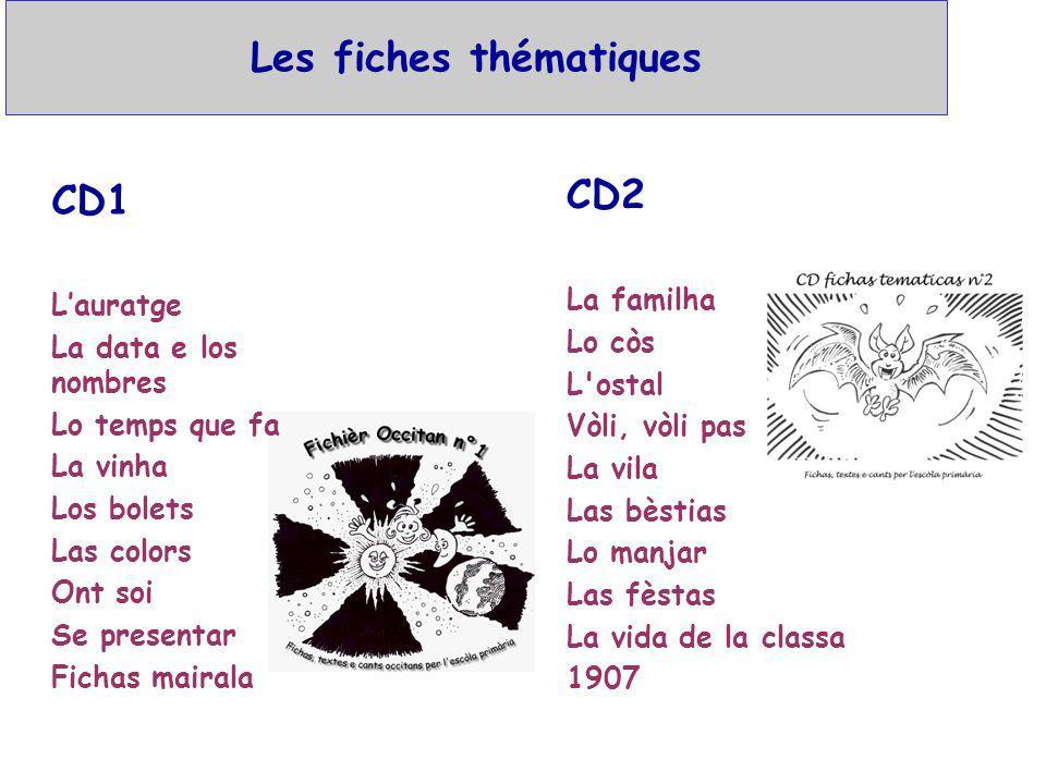 CD2 La familha Lo còs L'ostal Vòli, vòli pas La vila Las bèstias Lo manjar Las fèstas La vida de la classa 1907 Les fiches thématiques CD1 Lauratge La