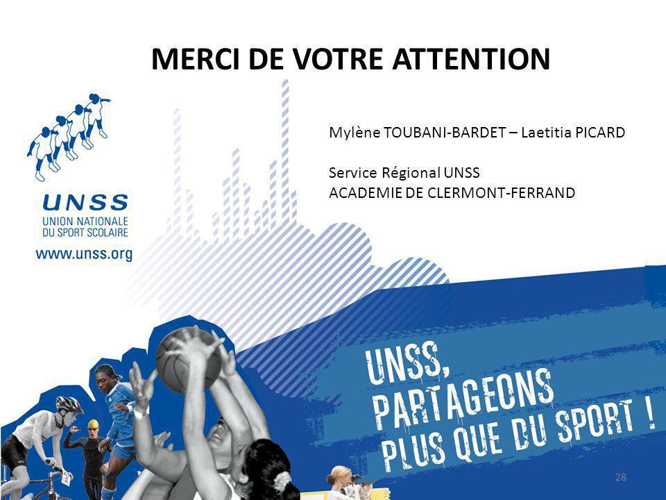 Mylène TOUBANI-BARDET – Laetitia PICARD Service Régional UNSS ACADEMIE DE CLERMONT-FERRAND MERCI DE VOTRE ATTENTION 28