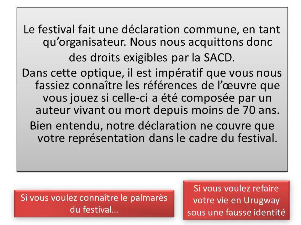 Le festival fait une déclaration commune, en tant quorganisateur.