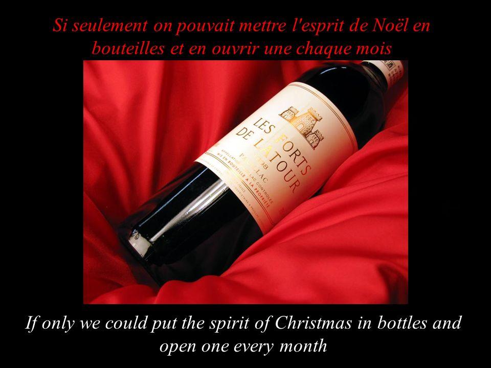 Répandre la paix et la bonne humeur autour de soi, c est cela, avoir l esprit de Noël Spread the peace and the cheerfulness around one, that s it, have the spirit of Christmas