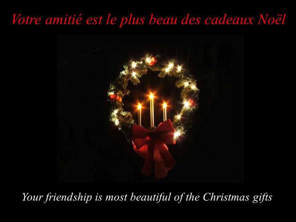 Votre amitié est le plus beau des cadeaux Noël Your friendship is most beautiful of the Christmas gifts