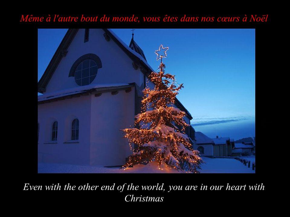 Même à l autre bout du monde, vous êtes dans nos cœurs à Noël Even with the other end of the world, you are in our heart with Christmas
