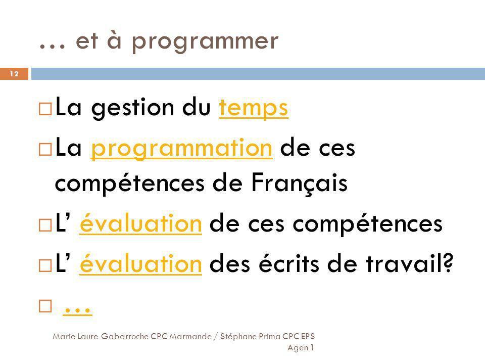 … et à programmer La gestion du tempstemps La programmation de ces compétences de Françaisprogrammation L évaluation de ces compétencesévaluation L év