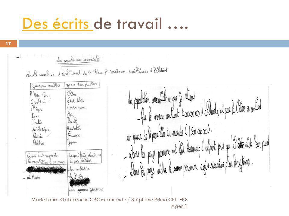 Des écrits Des écrits de travail …. Marie Laure Gabarroche CPC Marmande / Stéphane Prima CPC EPS Agen 1 17