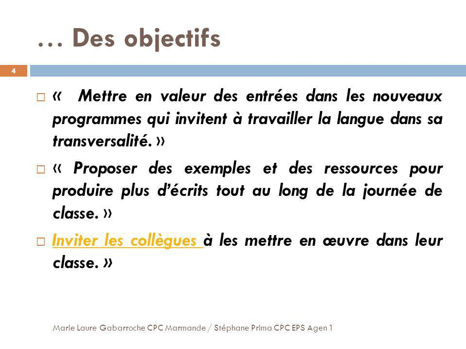 Des écrits de travail …. Marie Laure Gabarroche CPC Marmande / Stéphane Prima CPC EPS Agen 1 15