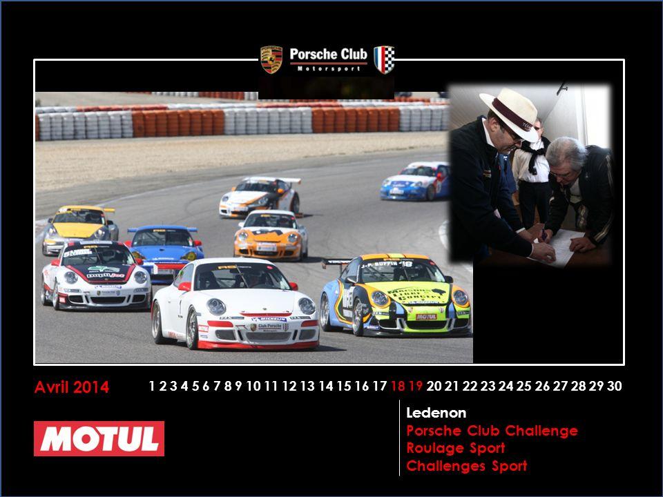 Avril 2014 1 2 3 4 5 6 7 8 9 10 11 12 13 14 15 16 17 18 19 20 21 22 23 24 25 26 27 28 29 30 Ledenon Porsche Club Challenge Roulage Sport Challenges Sport
