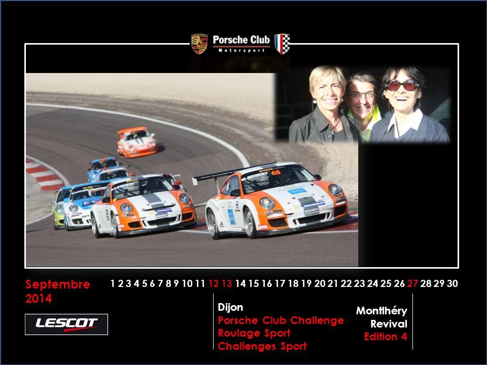 Septembre 2014 1 2 3 4 5 6 7 8 9 10 11 12 13 14 15 16 17 18 19 20 21 22 23 24 25 26 27 28 29 30 Dijon Porsche Club Challenge Roulage Sport Challenges Sport Montlhéry Revival Edition 4