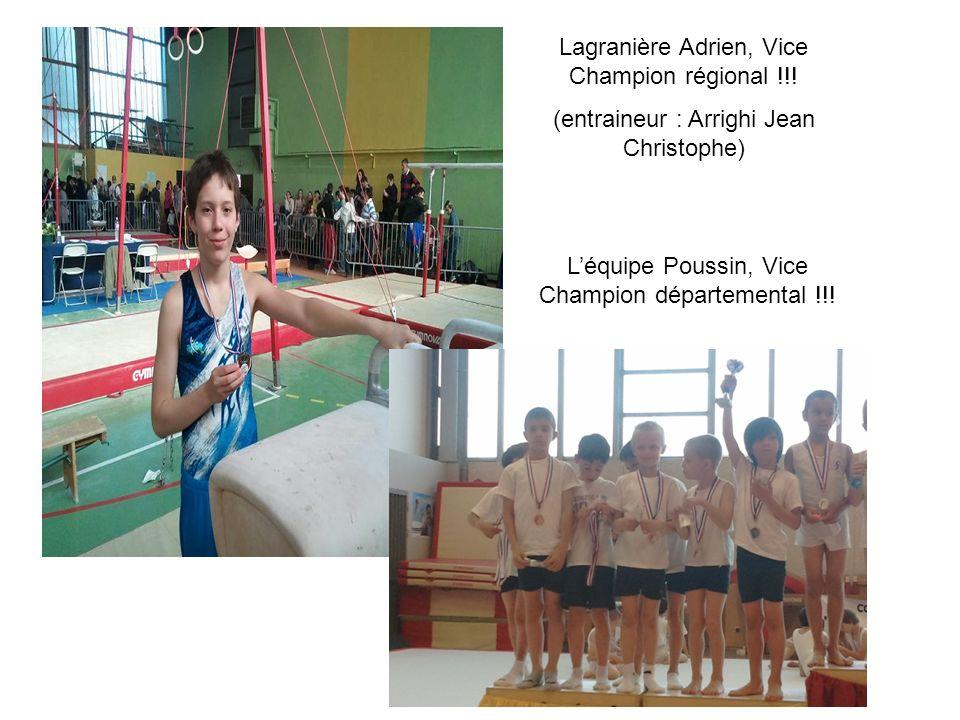 Lagranière Adrien, Vice Champion régional !!! (entraineur : Arrighi Jean Christophe) Léquipe Poussin, Vice Champion départemental !!!