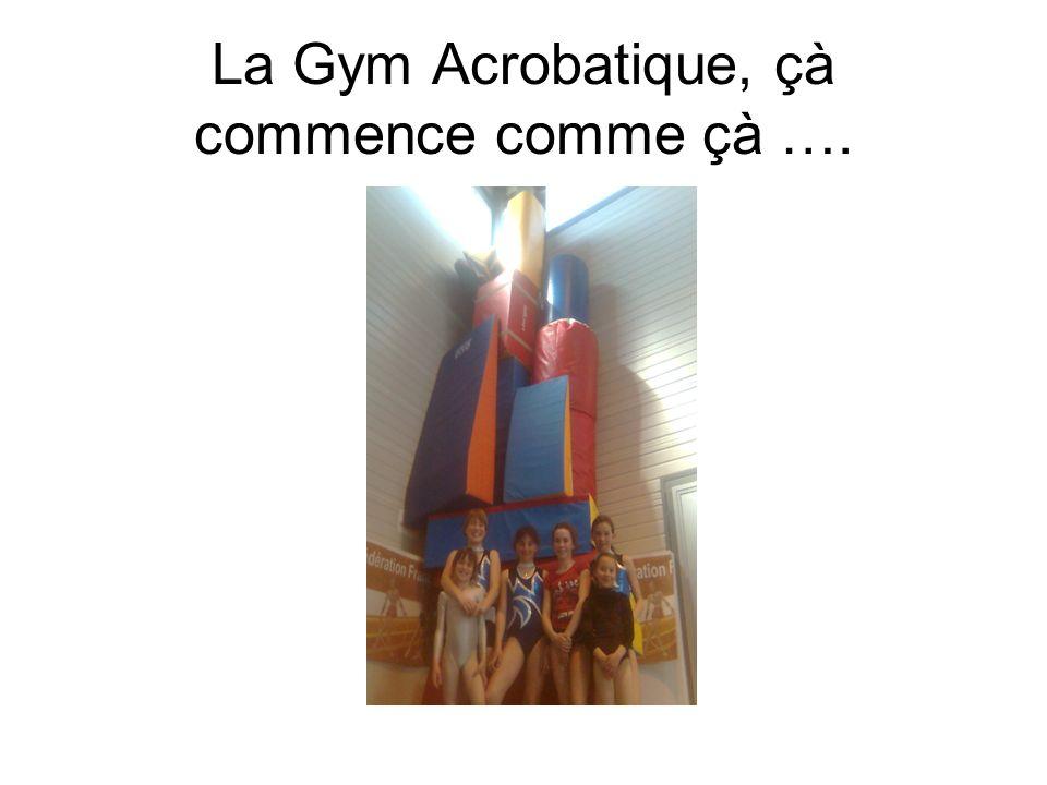 La Gym Acrobatique, çà commence comme çà ….