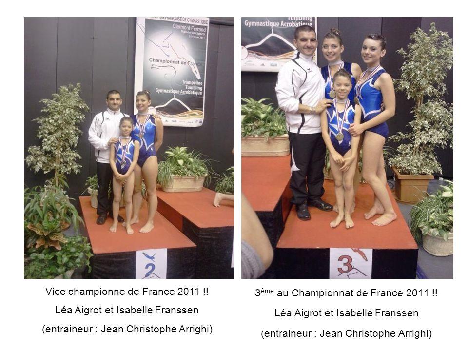 Vice championne de France 2011 !! Léa Aigrot et Isabelle Franssen (entraineur : Jean Christophe Arrighi) 3 ème au Championnat de France 2011 !! Léa Ai