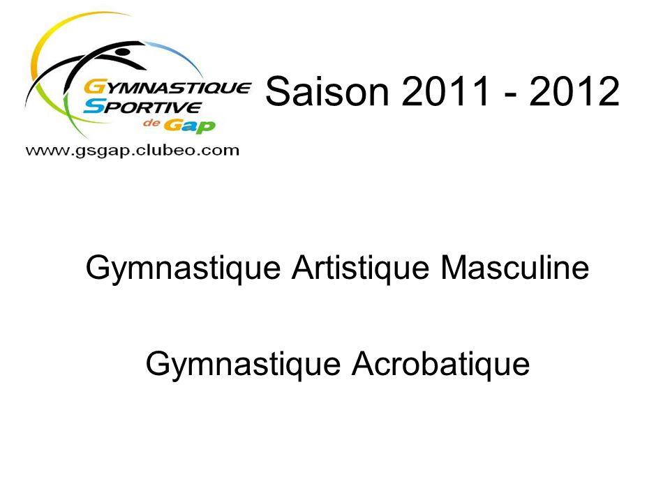 Saison 2011 - 2012 Gymnastique Artistique Masculine Gymnastique Acrobatique