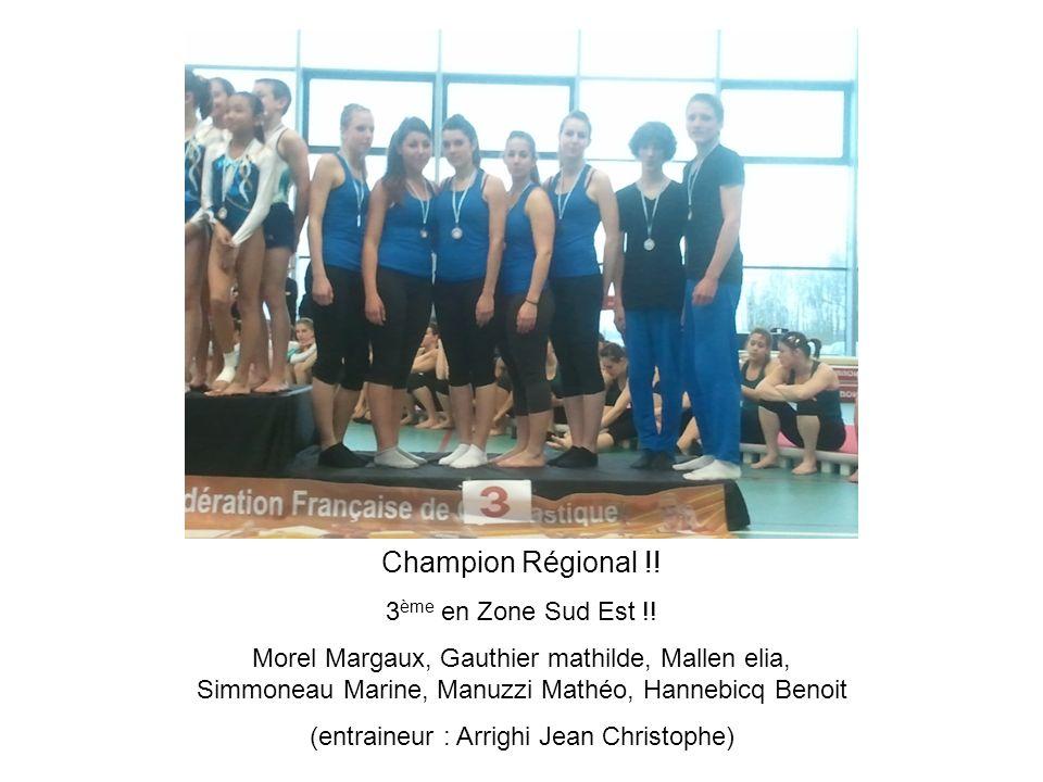 Champion Régional !! 3 ème en Zone Sud Est !! Morel Margaux, Gauthier mathilde, Mallen elia, Simmoneau Marine, Manuzzi Mathéo, Hannebicq Benoit (entra