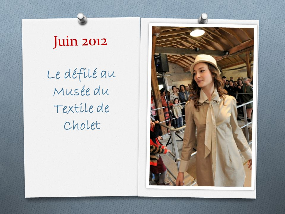 Juin 2012 Le défilé au Musée du Textile de Cholet