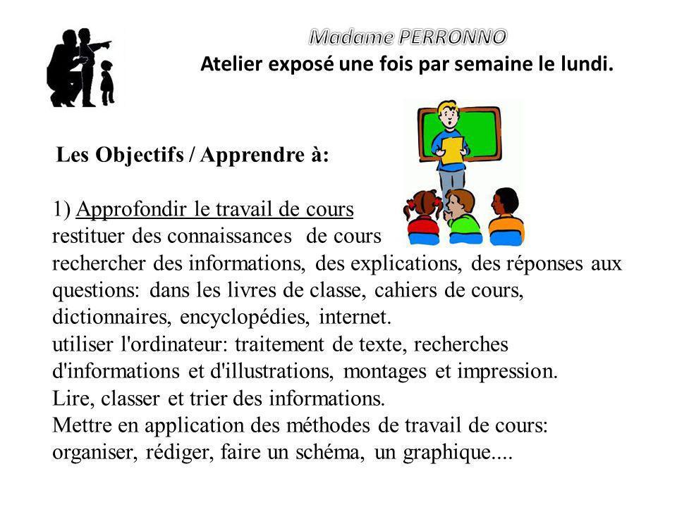 Les Objectifs / Apprendre à: 1) Approfondir le travail de cours restituer des connaissances de cours rechercher des informations, des explications, de