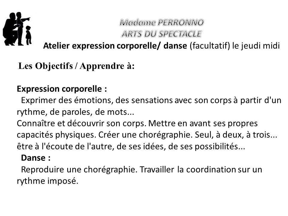Les Objectifs / Apprendre à: Expression corporelle : Exprimer des émotions, des sensations avec son corps à partir d'un rythme, de paroles, de mots...